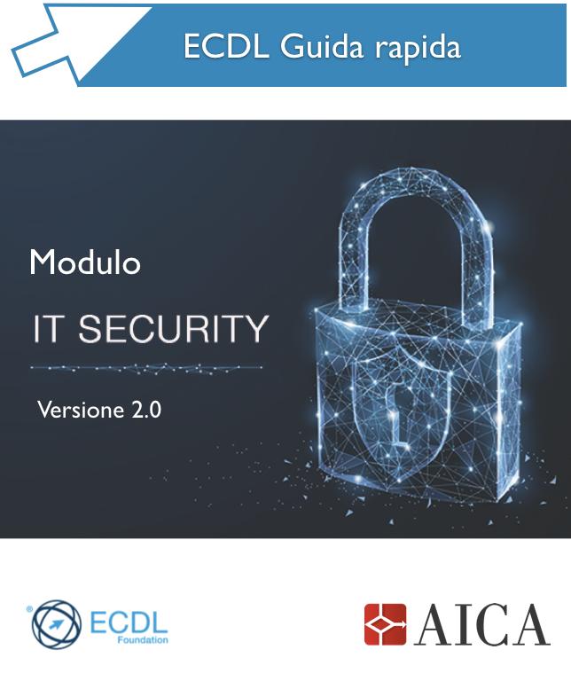 Guida Rapida Nuova ECDL - IT Security 2.0