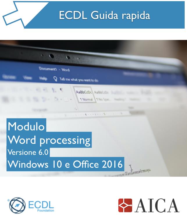 Guida Rapida Nuova ECDL V6.0 - Word Processing - Windows 10 e Office 2016