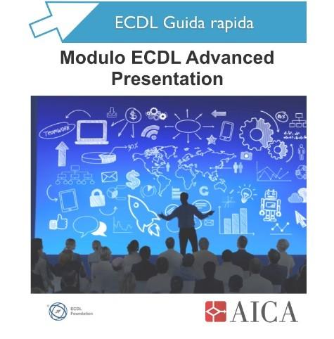 Guida Rapida Nuova ECDL Advanced - Presentation