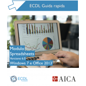Guida Rapida Nuova ECDL V6.0 - Spreadsheets - Windows 7 e Office 2013