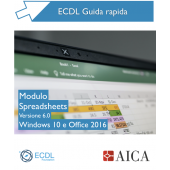 Guida Rapida Nuova ECDL V6.0 - Spreadsheets - Windows 10 e Office 2016