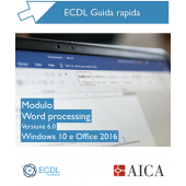 Guida Rapida Nuova ECDL V6.0 - Word Processing - Windows 10 e Office 2016