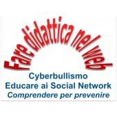 Corso Cyberbullismo - Educare ai Social Network (Comprendere per Prevenire)